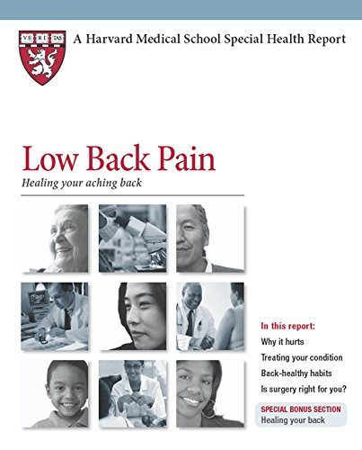 Low Back Pain: Healing your aching back (Harvard Medical School Special Health Report Book 3)
