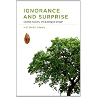 Ignorance and Surprise – Science, Society, and Ecological Design (Inside Technology)