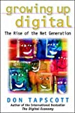 Growing Up Digital: Rise of the Net Generation