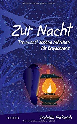 Zur Nacht: Traumhaft schöne Märchen für Erwachsene