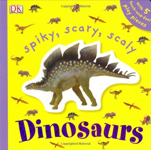 Spiky, Scary, Scaly Dinosaurs (Touchables) pdf