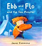 Ebb and Flo and the Sea Monster (Ebb & Flo) by Jane Simmons (2006-03-02)