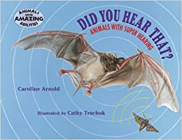 Did You Hear That?: Animals with Super Hearing (Animals with Amazing Abilities)