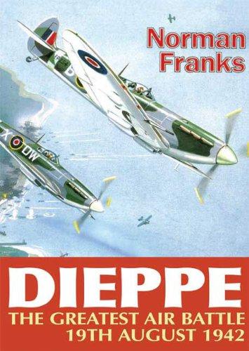 Dieppe: The Greatest Air Battle