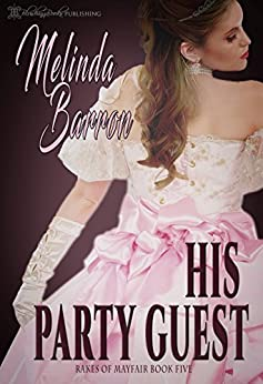 His Party Guest (Rakes of Mayfair Book 5) by [Barron, Melinda ]