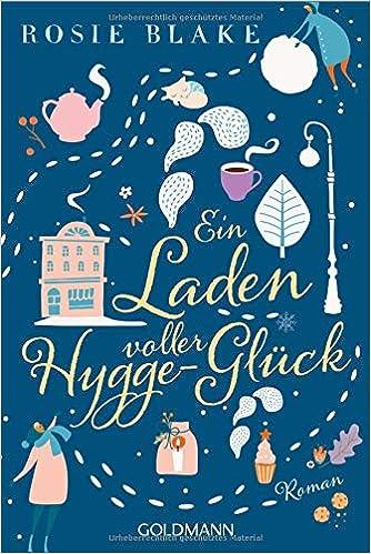 Ein Laden voller Hygge-Glück: Amazon.es: Rosie Blake, Claudia Franz: Libros en idiomas extranjeros