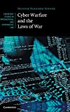Cyber Warfare and the Laws of War (Cambridge Studies in International and Comparative Law)