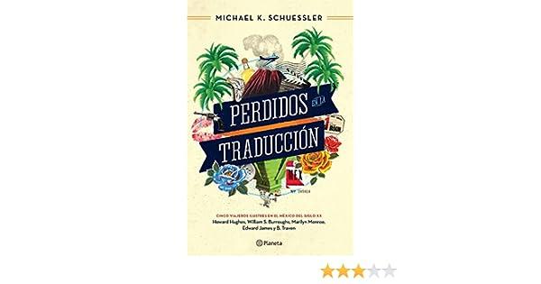 Amazon.com: Perdidos en la traducción: Cinco viajeros en el México del siglo XX (Spanish Edition) eBook: Michael K. Schuessler: Kindle Store