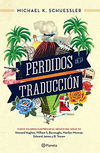 Perdidos en la traducción: Cinco viajeros en el México del siglo XX (Spanish Edition