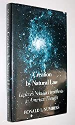 Creation by Natural Law: Laplace's Nebular Hypothesis in American Thought
