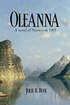 Oleanna: A Novel of Norway in 1905 by [Rose, Julie K.]