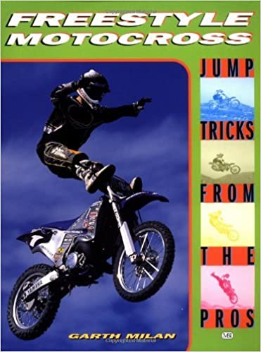 Book Freestyle Motocross: Jump Tricks from the Pros (Cycle Pro) by Garth Milan (2000-12-08)