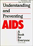 Understanding and Preventing AIDS : A Book for Everyone, Jennings, Chris, 0936571012
