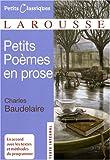 Petits Poèmes en prose : (Le Spleen de Paris)