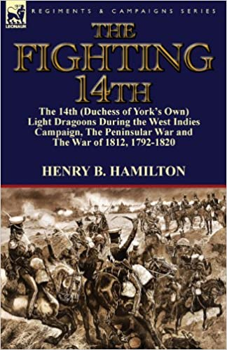 The Fighting 14th: the 14th (Duchess of York's Own) Light