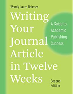 Amazon com: Writing Your Journal Article in Twelve Weeks: A Guide to