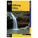Hiking Ohio: A Guide To Ohio s Greatest Hiking Adventures (State Hiking Guides Series)