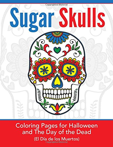 Sugar Skulls: Coloring Pages for Halloween and the