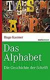 Das Alphabet: Die Geschichte der Schrift (marixwissen)