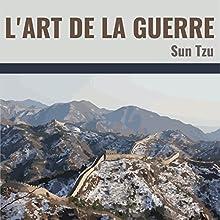 L'Art de la Guerre | Livre audio Auteur(s) : Sun Tzu Narrateur(s) : Bertie Bosrédon