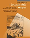 img - for The Garden of the Mosques: Hafiz Huseyin Al-Ayvansarayi's Guide to the Muslim Monuments of Ottoman Istanbul (Muqarnas, Supplements) book / textbook / text book