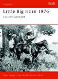 img - for Little Big Horn 1876: Custer's Last Stand (Campaign) book / textbook / text book