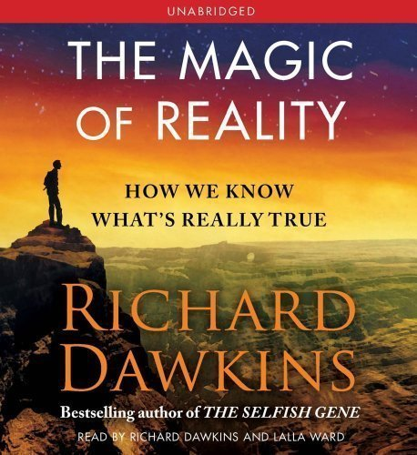 By Richard Dawkins: The Magic of Reality: How We Know What's Really True [Audiobook]