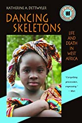 Dancing Skeletons: Life and Death in West Africa, 2oth Anniversary Edition