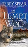 To Tempt the Wolf, Terry Spear, 1402219040