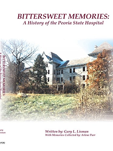 Bittersweet Memories: A History of the Peoria State ()