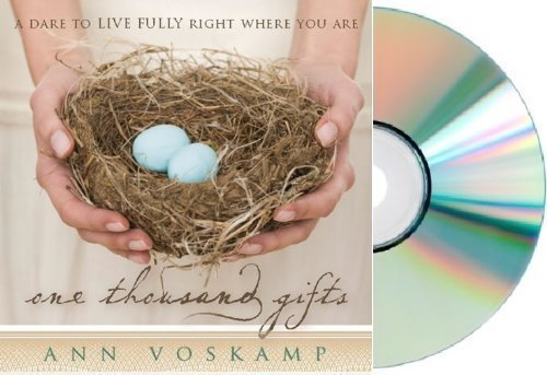 1000 Gift (One Thousand Gifts:one thousand gifts Audiobook:ONE THOUSAND GIFT Audio CD:By Ann Voskamp One Thousand Gifts [Audiobook, Unabridged, CD])