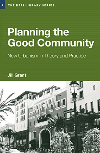 (Planning the Good Community: New Urbanism in Theory and Practice (RTPI Library Series Book 9))
