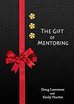 Gift of Mentoring by [Doug, Lawrence, Emily Hunter]