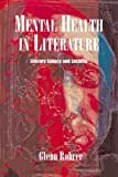 Mental Health in Literature: Literary Lunacy and Lucidity