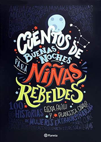 Cuentos de buenas noches para niñas rebeldes (Spanish Edition) (Aprendiendo A Leer En Ingles Para Ninos)