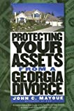 img - for [(Protecting Your Assets from a Georgia Divorce )] [Author: John C Mayoue] [Aug-2007] book / textbook / text book