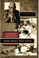 Thou Shalt Not Steal: The Baseball Life and Times of a Rifle-Armed Negro League Catcher Paperback