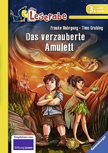 Das verzauberte Amulett (Leserabe - 3. Lesestufe)