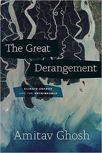 https://www.amazon.com/Great-Derangement-Climate-Unthinkable-Lectures/dp/022652681X