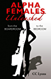 Alpha Females Unleashed: From the Boardroom to the Bedroom
