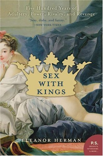 Sex with Kings: 500 Years of Adultery, Power, Rivalry, and Revenge cover