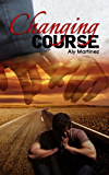 Changing Course (Wrecked and Ruined Book 1)