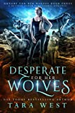 Desperate for Her Wolves: A Reverse Harem Paranormal Romance (Hungry for Her Wolves) by  Tara West in stock, buy online here
