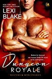 Front cover for the book Dungeon Royale (Masters and Mercenaries, #6) by Lexi Blake