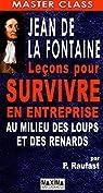 Jean de La Fontaine : leçons pour survivre en entreprise par Raufast