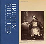 Brush and Shutter : Early Photography in China, , 1606060546