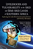 Livelihoods and Vulnerability in the Arid and Semi-Arid Lands of Southern Africa, , 1608769402