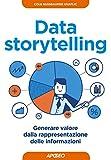 img - for Data storytelling: generare valore dalla rappresentazione delle informazioni (Web marketing Vol. 20) (Italian Edition) book / textbook / text book