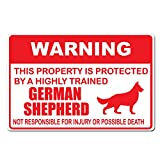 "Warning This Property is Protected by A Highly Trained German Shepherd Dog Not Responsible For Injury or Death - 15""x10"" Caution Sign - Made In The USA"