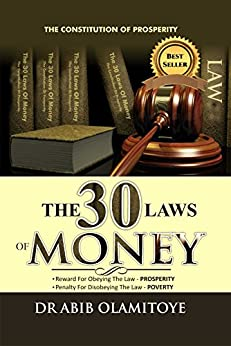 The 30 Laws of Money by [Olamitoye, Dr. Abib]